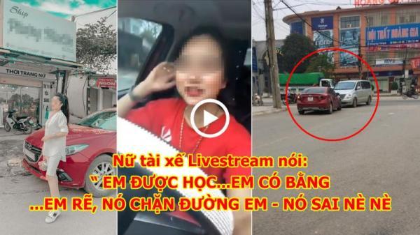 Rẽ trái đường, nữ tài xế vui vẻ livestream ch.ửi r.ủa lái xe chặn đường, khẳng định đi đúng luật